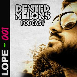 Dented Melons Podcast 01 - LoPe