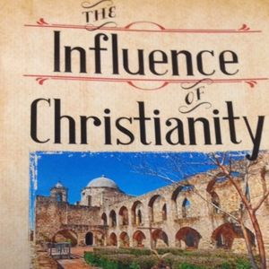 Bill Miller - THE INFLUENCE OF CHRISTIANITY ON EARLY  TEXAS HISTORY - 2