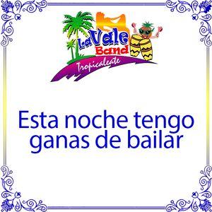 La Vale Band - Esta noche tengo ganas de bailar