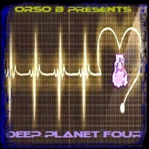 DEEP PLANET FOUR - Music Selected and Mixed by Orso B