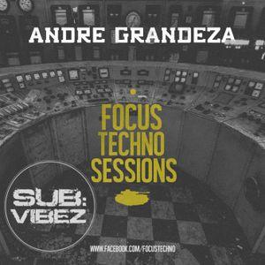Focus Techno Sessions - ANDRE GRANDEZA