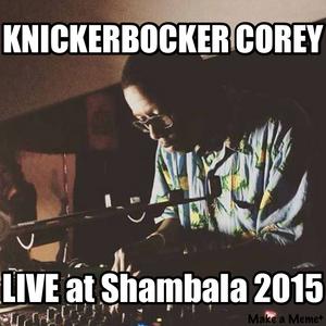 KNICKERBOCKER COREY - LIVE from Mr Hungs Laundry @ SHAMBALA 2015