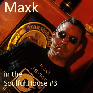 Maxk In The Soulful House #3