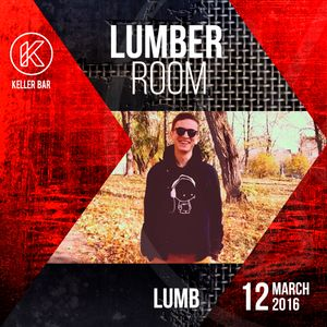 The Lumb - 12Mar16 Lumber Room @Keller bar promo mix