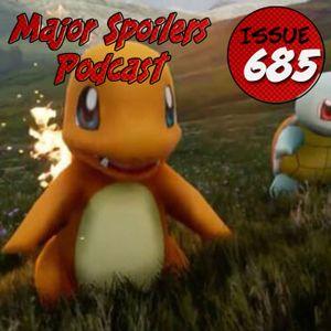 Major Spoilers Podcast #685: #PokeMongo