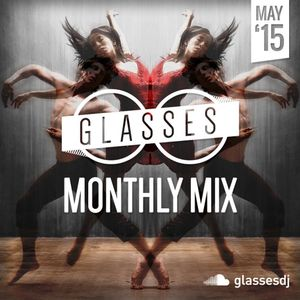 Glasses Monthly Mix - May 2015