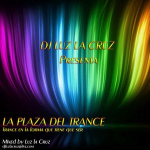 DJ Luz La Cruz - La Plaza Del Trance