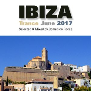 Domenico Rocca - Trance Ibiza June 2017