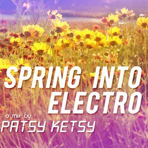 Spring Into Electro - A Mix By Patsy Ketsy