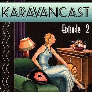 KaravanCast, Episode 2 - Beyond Thirty