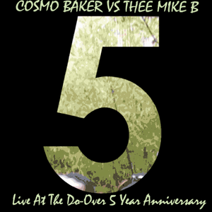 Cosmo Baker Vs. (thee) Mike B Live At The Do Over Los Angeles, 5-17-09