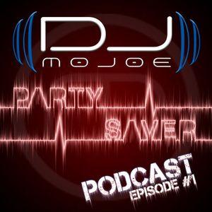 DJ MoJoe - Party Saver Podcast Episode #1