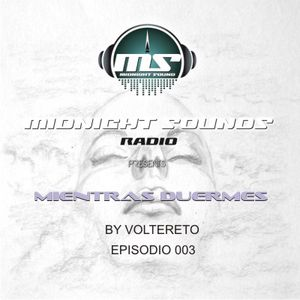 The MidNight Sounds Radio Pres Mientras Duermes by Voltereto episodio 003