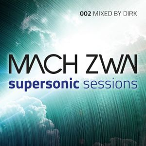 Mach Zwai - Supersonic Sessions 002