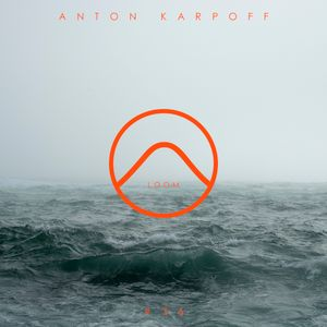 Anton Karpoff presents LOOM - 036