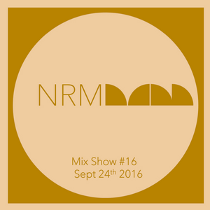 Natural Rhythm Mix Show #16 Sept 24th 2016