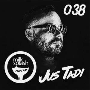 milk splash podcast 038 by Jus Tadi