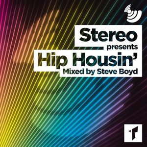 STEREO present HIP HOUSIN' mixed by STEVE BOYD