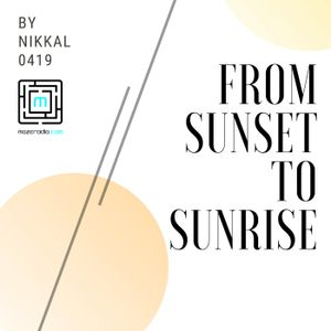 FROM SUNSET TO SUNRISE 0419 music by NIKKAL