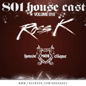 801 Housecast Vol. 10 Mixed by ROSS K