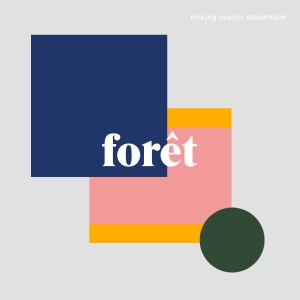 foret - mixing march
