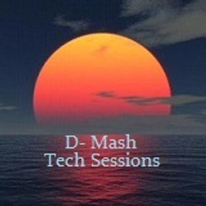 D- Mash  Tech Session