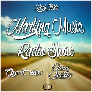 Marking Music Radio Show EP. 3 : Progressive House - Guest mix: Juan Martin