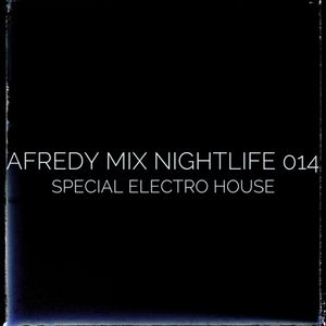 Afredy Mix Nightlife 014 (Special Electro House)
