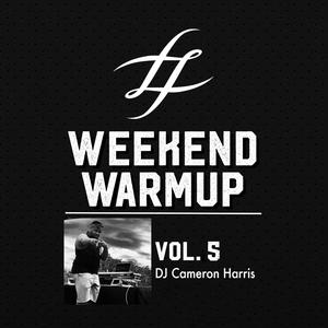 #WeekendWarmup Vol. 5 - Cameron Harris