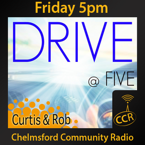 Friday Drive at Five - @CCRDrive - Curtis and Rob - 24/07/15 - Chelmsford Community Radio