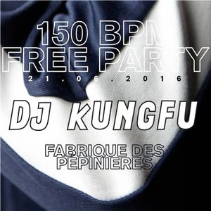 Dj Kung Fu - 150BPM Free Party