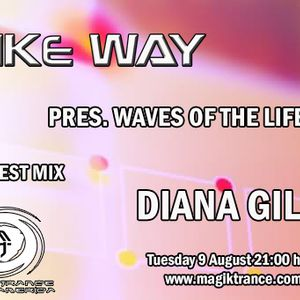 Mike Way Pres. Waves of The Life 041 Guest Mix Diana Gil [09-08-2016]