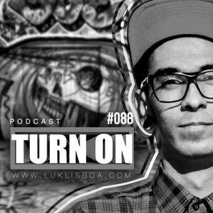 TURN ON #088