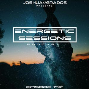 Energetic Sessions Episode 197