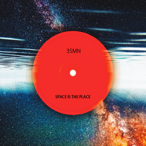 35MN#01-SPACE IS THE PLACE