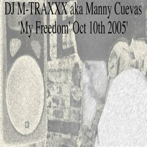 Manny Cuevas 'My Freedom' Oct 10th 2005'