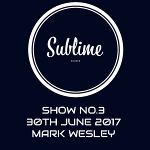 Sublime sounds 30th June Featuring Mark Wesley