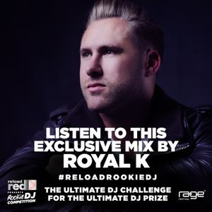 Royal K's Exclusive Mix for #ReloadRookieDJ Competition