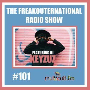 The FreakOuternational Radio Show #101 featuring DJ Keyzuz