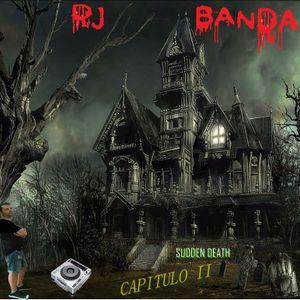 Dj Bandalo present sudden deaht II