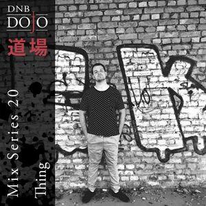 DNB Dojo Mix Series 20: Thing