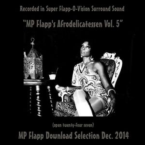 MP Flapp's Afrodelicatessen Vol. 5 (Open Twenty-Four Seven)