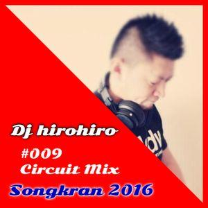 Dj hirohiro #009 - Circuit mix for Songkran 2016 Celebration