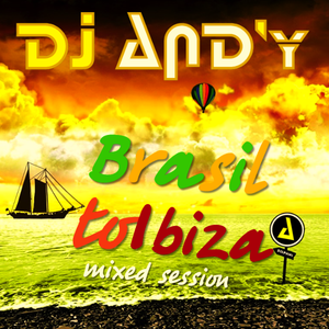 DJ AND'y - BRASIL to Ibiza