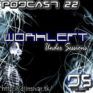 DS (DJ IN SIVAR) PODCAST 22 - WORKLEFT
