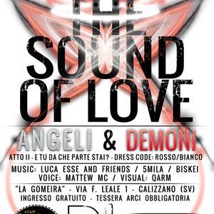 THE SOUND OF LOVE 02.1 - 26-10-2013 ANGELI vs DEMONI - 5Mila Mattew Mc