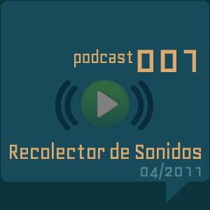 RECOLECTOR DE SONIDOS 001 - Abril 2011