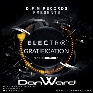 Dan Ward - Electro Gratification - Episode 002