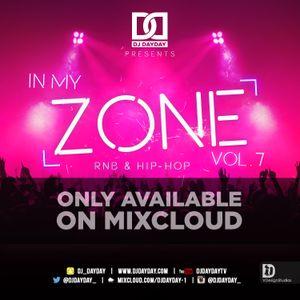 DJ Day Day Presents - In My Zone Vol 7 [R&B/HIP HOP]