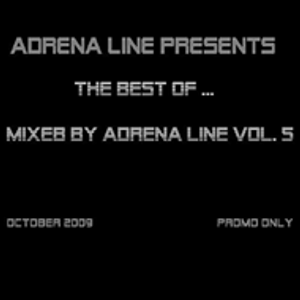 Adrena Line presents The Best of ... - Mixed by Adrena Line Vol.5 (October 2009) (PROMO ONLY)